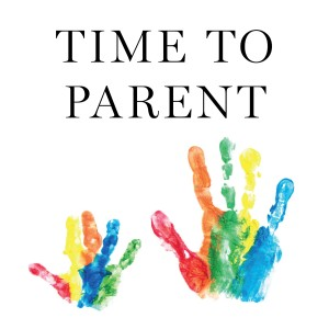 Time-to-Parent-podcast-1